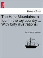 The Harz Mountains: a tour in the toy country ... With forty illustrations. - Blackburn, Henry George