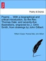 Poems ... With a biographical and critical introduction, by the Rev. Thomas Dale: and seventy-five illustrations, engraved by J. Orrin Smith, from drawings by John Gilbert. - Cowper, William Dale, Thomas Gilbert, John