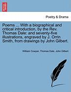 Poems ... with a Biographical and Critical Introduction, by the REV. Thomas Dale: And Seventy-Five Illustrations, Engraved by J. Orrin Smith, from Dra