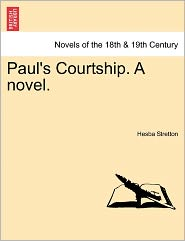 Paul's Courtship. A Novel. - Hesba Stretton