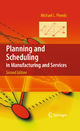 Planning and Scheduling in Manufacturing and Services - Michael L. Pinedo