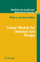 Linear Models for Optimal Test Design - Wim J. van der Linden
