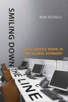 Smiling Down the Line: Info-Service Work in the Global Economy