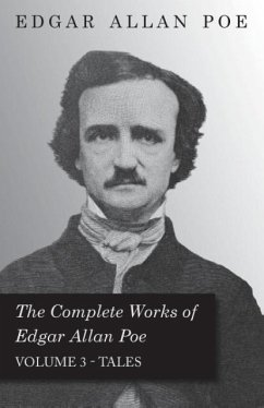 The Complete Works of Edgar Allan Poe Tales - Volume 3 - Poe, Edgar Allan