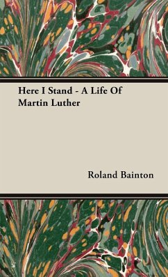Here I Stand - A Life Of Martin Luther - Bainton, Roland