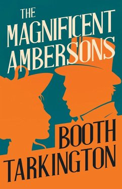 The Magnificent Ambersons - Tarkington, Booth