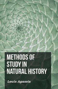 Methods of Study in Natural History - Agassiz, L.
