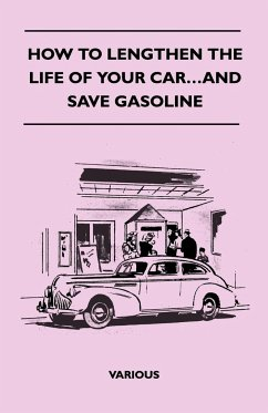 How to Lengthen the Life of Your Car...and Save Gasoline - Various