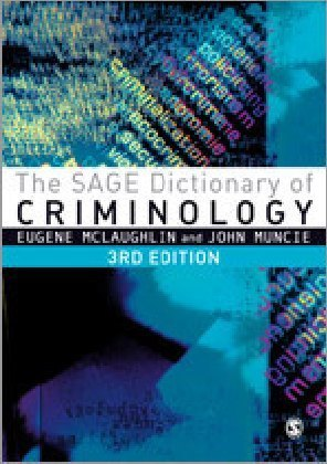 The SAGE Dictionary of Criminology - McLaughlin, Eugene (Hrsg.) / Muncie, John (Hrsg.)