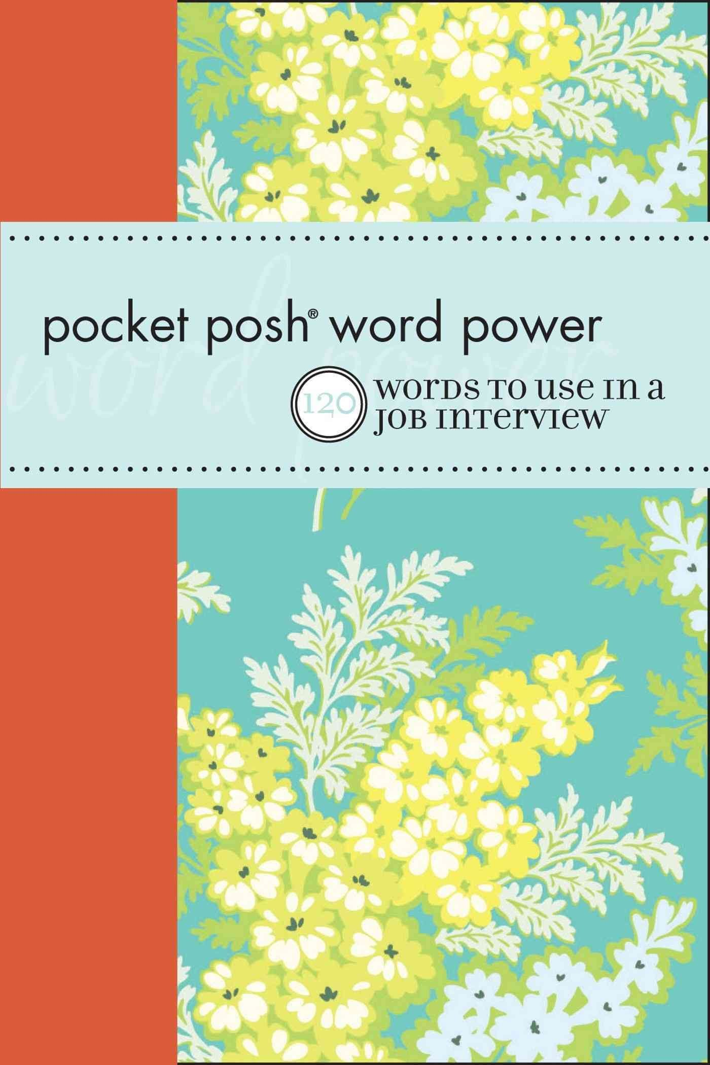 Pocket Posh Word Power: 120 Job Interview Words You Should Know