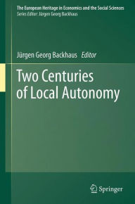 Two Centuries of Local Autonomy - Jurgen Georg Backhaus