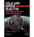 Cold War Space Sleuths - Dominic Phelan