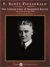 The Curious Case of Benjamin Button and Other Jazz Age Tales - F. Scott Fitzgerald