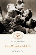 Welch, Bob: 52 Little Lessons from It´s a Wonderful Life