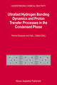 Ultrafast Hydrogen Bonding Dynamics and Proton Transfer Processes in the Condensed Phase - Thomas Elsaesser; Hans Van den Akker; Huib J. Bakker