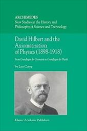 David Hilbert and the Axiomatization of Physics (1898-1918): From Grundlagen Der Geometrie to Grundlagen Der Physik - Corry, Leo / Corry, L.