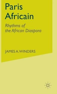 Paris Africain - James A. Winders