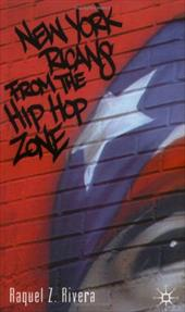 New York Ricans from the Hip Hop Zone - Rivera, Raquel Z.