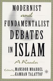Modernist and Fundamentalist Debates in Islam: A Reader - Moaddel, Mansoor / Talattof, Kamran