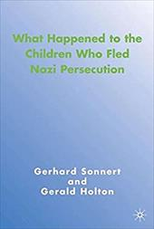 What Happened to the Children Who Fled Nazi Persecution - Sonnert, Gerhard / Holton, Gerald