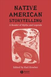 Native American Storytelling: A Reader of Myths and Legends - Kroeber, Karl