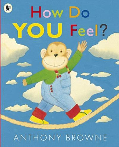 How Do You Feel? - Anthony Browne