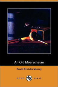 An Old Meerschaum - David Christie Murray