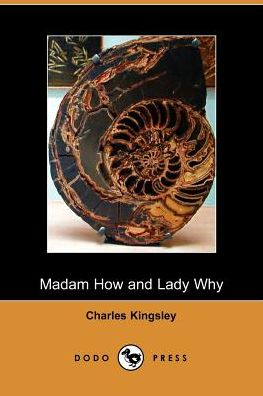 Madam How And Lady Why - Charles Kingsley