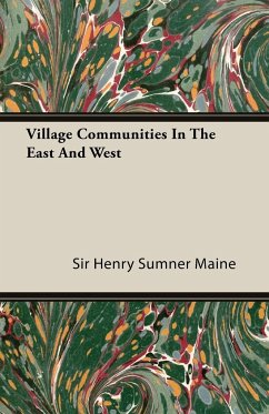 Village Communities in the East and West - Maine, Henry Sumner