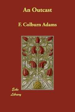 An Outcast - Adams, F. Colburn