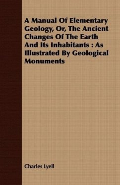 A Manual Of Elementary Geology, Or, The Ancient Changes Of The Earth And Its Inhabitants - Lyell, Charles