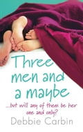 Three Men and a Maybe - Debbie Carbin