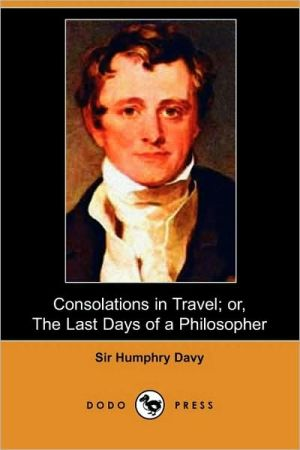Consolations In Travel; Or, The Last Days Of A Philosopher - Sir Humphry Davy