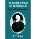 The Roman Poets of the Augustan Age - William Young Sellar