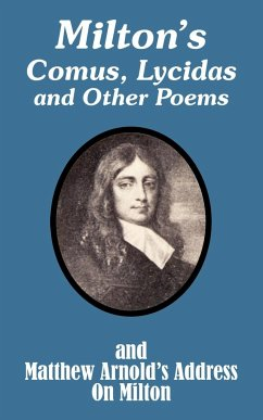 Milton's Comus, Lycidas and Other Poems and Matthew Arnold's Address on Milton - Milton, John Arnold, Matthew