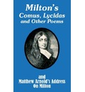Milton's Comus, Lycidas and Other Poems and Matthew Arnold's Address on Milton - John Milton