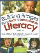 Building Bridges from Early to Intermediate Literacy: Grades 2-4