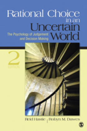 Rational Choice in an Uncertain World - The Psychology of Judgment and Decision Making