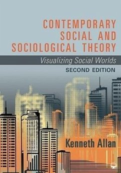 Contemporary Social and Sociological Theory: Visualizing Social Worlds - Allan, Kenneth
