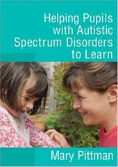 Helping Pupils with Autistic Spectrum Disorders to Learn - Pittman, Mary