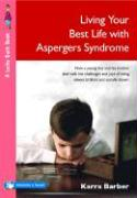 Living Your Best Life with Asperger's Syndrome: How a Young Boy and His Mother Deal with the Challenges and Joys of Being Eleven, Brilliant and Social