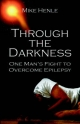 Through the Darkness: One Man's Fight to Overcome Epilepsy