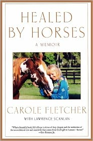 Healed By Horses - Carole Fletcher, With Lawrence Scanlan