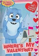 Where's My Valentine? [With Sticker(s) and Valentine Cards]