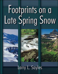 Footprints on a Late Spring Snow - Larry L. Sayles