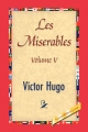 Les Miserables, Volume V - Victor Hugo;  1stWorld Library;  1st World Publishing