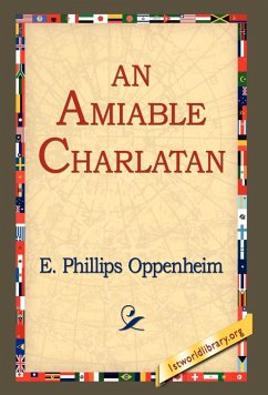 An Amiable Charlatan - Oppenheim, E. Phillips