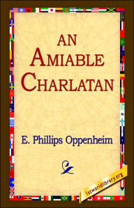 An Amiable Charlatan - E. Phillips Oppenheim