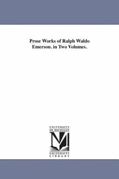 Prose Works of Ralph Waldo Emerson. in Two Volumes. - Emerson, Ralph Waldo