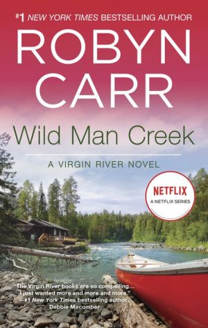 Wild Man Creek (Virgin River Series #14) - Robyn Carr